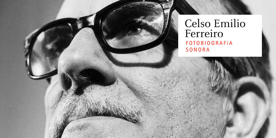 Ouvirmos edita a Fotobiografía Sonora de Celso Emilio Ferreiro